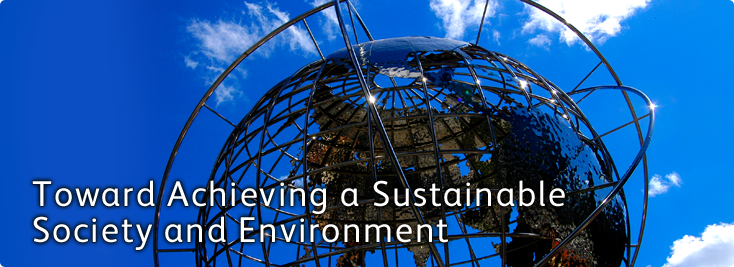 Toward Achieving a Sustainable Society and Environment