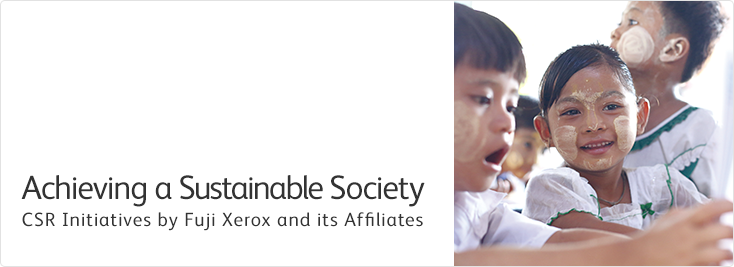 Achieving a Sustainable Society  CSR Initiatives by Fuji Xerox and its Affiliates