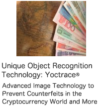Unique Object Recognition Technology: Yoctrace® Advanced Image Technology to Prevent Counterfeits in the Cryptocurrency World and More