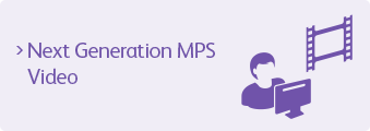 Next Generation MPS Video
